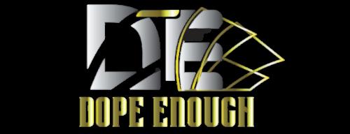 Dope Enough